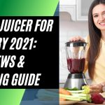 Best Juicer for Celery 2021: Reviews & Buying Guide