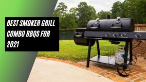 Best Smoker Grill Combo BBQs for 2021.png