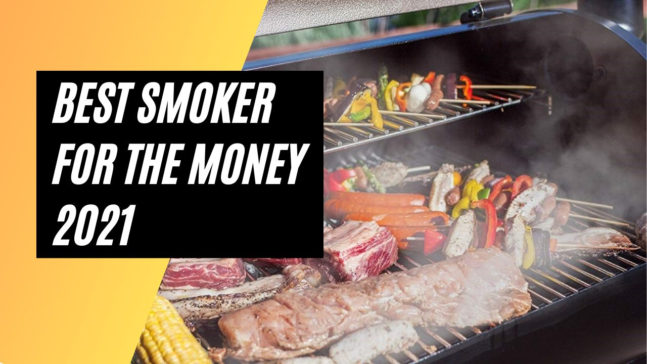 Best Smoker for the Money 2021