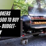 Best Smokers Under $500 to Buy in 2021 – Budget-Friendly