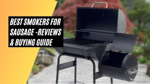 Best Smokers for Sausage -Reviews & Buying guide