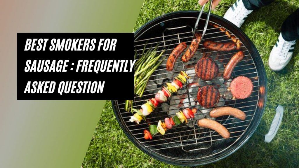 Best Smokers for Summer Sausage
